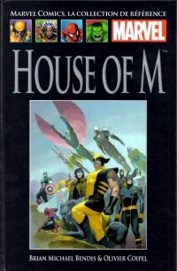Marvel Comics, la collection de référence T42 : House of M (0), comics chez Hachette de Bendis, Coipel, d' Armata, Ribic