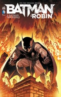 Batman et Robin T3 : Batman impossible (0), comics chez Urban Comics de Tomasi, Gleason, Syaf, Kalisz, Kubert