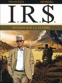 IR$ T16 : Options sur la guerre (0), bd chez Le Lombard de Desberg, Vrancken, Koller, Mikl