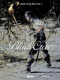 Black Crow T6 : L'Eldorado (0), bd chez Glénat de Delitte