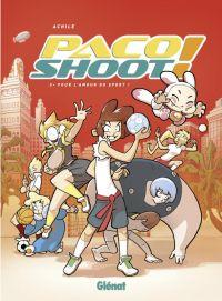 Paco shoot! T2 : Pour l'amour du sport !, bd chez Glénat de Achile