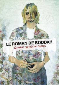 Le Roman de Boddah : Comment j'ai tué Kurt Cobain (0), bd chez Glénat de Otéro