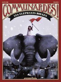 Communardes ! T1 : Les Eléphants rouges (0), bd chez Vents d'Ouest de Lupano, Mazel