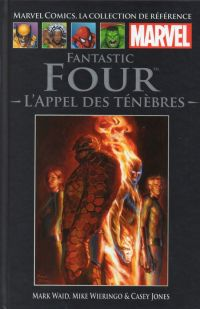Marvel Comics, la collection de référence T32 : Fantastic Four - L'appel des ténèbres (0), comics chez Hachette de Waid, Jones, Wieringo, Isanove, Mounts, Rivera