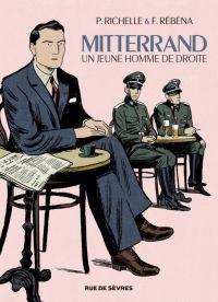 Mitterrand, un jeune homme de droite, bd chez Rue de Sèvres de Richelle, Rébéna