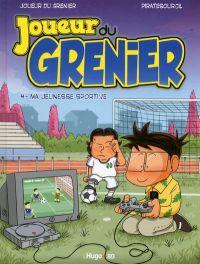 Joueur du grenier T4 : Ma jeunesse sportive (0), bd chez Hugo BD de Joueur du grenier, Piratesourcil