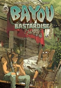 Bayou Bastardise T1 : Juke Joint, bd chez Ankama de Brard, Neyef