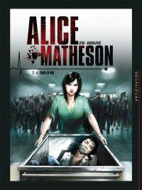 Alice Matheson T2 : Le Tueur en moi (0), bd chez Soleil de Istin, Radivojevic, Bastide