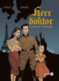 Herr Doktor T1 : La peste et le cholera (0), bd chez Artège Editions de Vivier, Parenteau-Denoël, Anna
