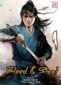 Blood & steel  T1, manga chez Kotoji de Ip, Jozev, Unicorn studios, Lee