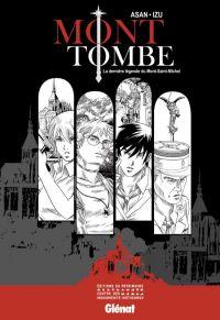Mont tombe - La dernière légende du Mont-Saint-Michel, manga chez Glénat de Izu, Asan
