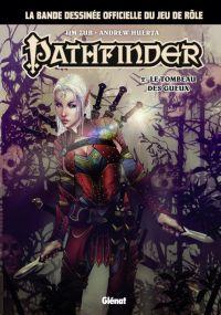Pathfinder T2 : Le tombeau des gueux (0), comics chez Glénat de Zub, Huerta, Campbell