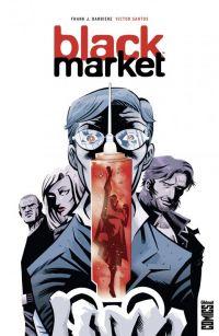 Black Market, comics chez Glénat de Barbiere, Santos, Metcalfe