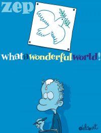 What a wonderful world ! T1, bd chez Delcourt de Zep