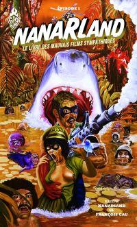 Nanarland T1 : Le livre des mauvais films sympathiques (0), bd chez Ankama de Cau, Collectif