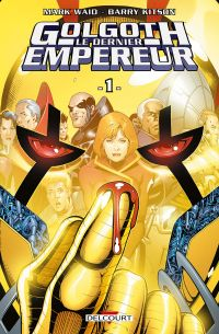Golgoth le dernier Empereur T1, comics chez Delcourt de Waid, Kitson, Sotomayor, Bleyaert