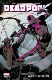 Deadpool (vol.4) T2 : Vague de mutilation (0), comics chez Panini Comics de Way, Huat, Barberi, Medina, Crystal, Loughridge, Gracia, Fabela, Pearson