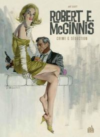 Robert E. McGinnis : Crime et séduction, comics chez Urban Comics de Art, Ginnis