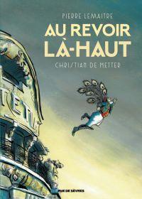Au revoir là-haut, bd chez Rue de Sèvres de Lemaitre, de Metter