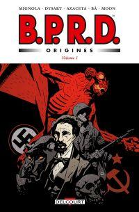 B.P.R.D. - Origines T1 : 1946 / 1947 (0), comics chez Delcourt de Mignola, Dysart, Moon, Reynolds, Ba, Azaceta, Stewart, Filardi