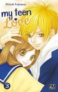 My teen love T3 : , manga chez Pika de Shizuki
