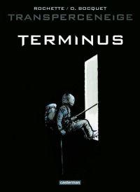 Le Transperceneige T4 : Terminus (0), bd chez Casterman de Bocquet, Rochette