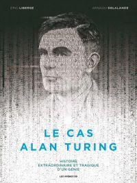 Le Cas Alan Turing : , bd chez Les arènes de Delalande, Liberge