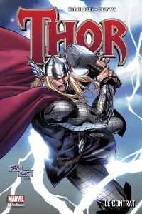 Thor T3 : Le contrat, comics chez Panini Comics de Gillen, Elson, Banning, Tan, Braithwaite, Hollingsworth, Rauch, Strain, Troy, Mounts, Chung, Warren, Charalampidis