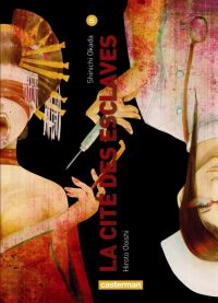 La cité des esclaves T5, manga chez Casterman de Okada, Ooishi