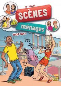 Scènes de ménages T9 : Trop fan ! (0), bd chez Jungle de Jif, Miller, Lerolle