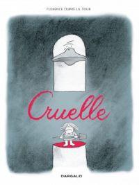 Cruelle, bd chez Dargaud de Dupré la tour