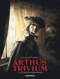 Arthus Trivium T1 : Les anges de Nostradamus (0), bd chez Dargaud de Raule, Landa
