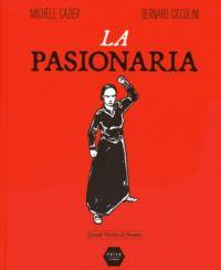 La Pasionaria, bd chez Naïve de Gazier, Ciccolini