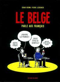 Le Belge T3 : Le Belge parle aux Français (0), bd chez Delcourt de Kosma, Lecrenier