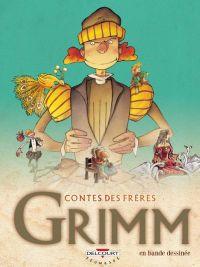 Contes des frères Grimm en bande dessinée, bd chez Delcourt de Mazan, Chicault, Petit, Johanna