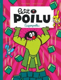 Petit Poilu T18 : Superpoilu (0), bd chez Dupuis de Fraipont, Bailly