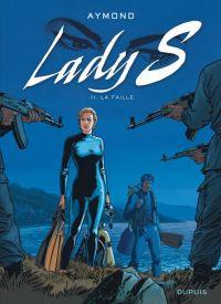Lady S. T11 : La faille (0), bd chez Dupuis de Aymond, Gérard