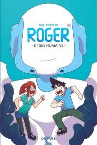 Roger et ses humains T1, bd chez Dupuis de Cyprien, Paka, Ecarlat