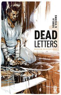Dead Letters T1 : Mission existentielle, comics chez Glénat de Sebela, Visions, Redmond, Battaglia