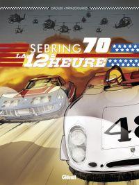 Sebring 70 : La 12ème heure (0), bd chez Glénat de Daoudi, Papazoglakis