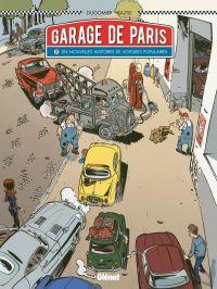 Le Garage de Paris T2 : Dix nouvelles histoires de voitures populaires (0), bd chez Glénat de Dugomier, Bazile