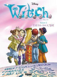 Witch T12 : Fie-toi à moi, bd chez Glénat de Collectif