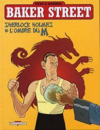 Baker Street T4 : Sherlock Holmes et l'ombre du M (0), bd chez Delcourt de Veys, Barral, Smulkowski