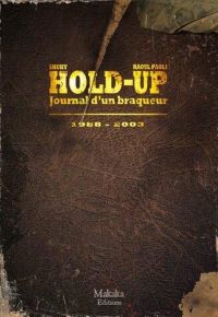 Hold-up T2 : Journal d'un braqueur 1988 – 2003, bd chez Makaka éditions de Shuky, Paoli