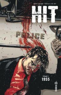 Hit T1 : 1955, comics chez Urban Comics de Carlson, Del Rey, Van Buren, Sook