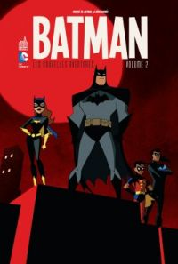 Batman - Les nouvelles aventures T2, comics chez Urban Comics de Slott, Templeton, Hall, Shannon, Burchett, Loughridge, Heroic Age, Zylonol