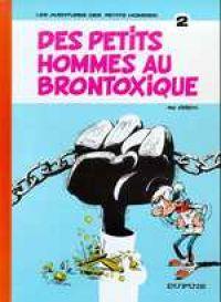 Les petits hommes T2 : Des petits hommes au Brontoxique  (0), bd chez Dupuis de Seron, Léonardo