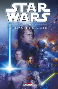 Star Wars Episodes T3 : La revanche des Sith (0), comics chez Delcourt de Lane, Wheatley, Chuckry, Ravenwood