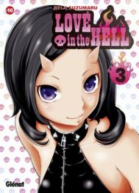 Love in the hell  T3, manga chez Glénat de Suzumaru