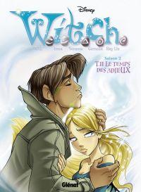 Witch – Saison 2, T11 : Le temps des adieux (0), bd chez Glénat de Artibani, Gnone, Panniello, Razzi, Zanotta, Baggio